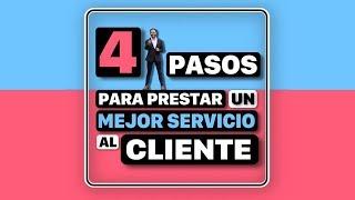 4 Pasos para un Mejor Servicio al Cliente - Diciendo y Haciendo