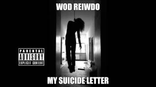 Wod Reiwdo - My Suicide Letter (Kendrick Lamar Collect Calls Freestyle)