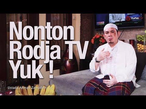 Ceramah Singkat: Nonton RodjaTV Yuk, Ustadz Ahmad Zainuddin, Lc.