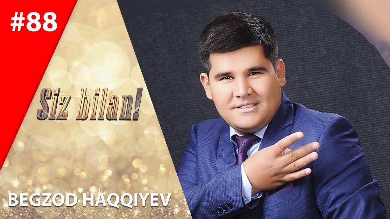 Siz bilan 88-son Begzod Haqqiyev  (28.01.2020)