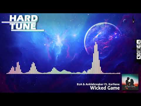 B2A & Anklebreaker Ft. Karliene - Wicked Game (Upcoming Free Release)