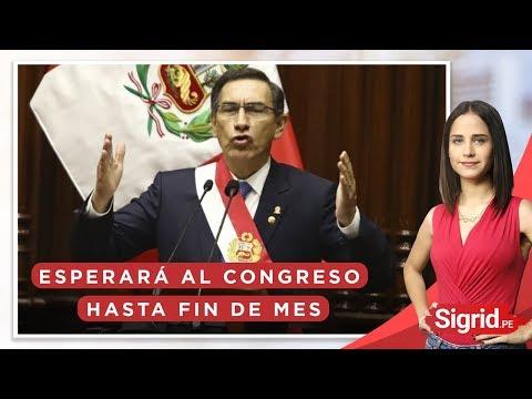 Adelanto de elecciones: Vizcarra esperará al Congreso hasta fin de mes  | Sigrid.pe