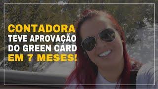 CONTADORA TEVE GREEN CARD APROVADO EM APENAS 7 MESES - EB2 NIW