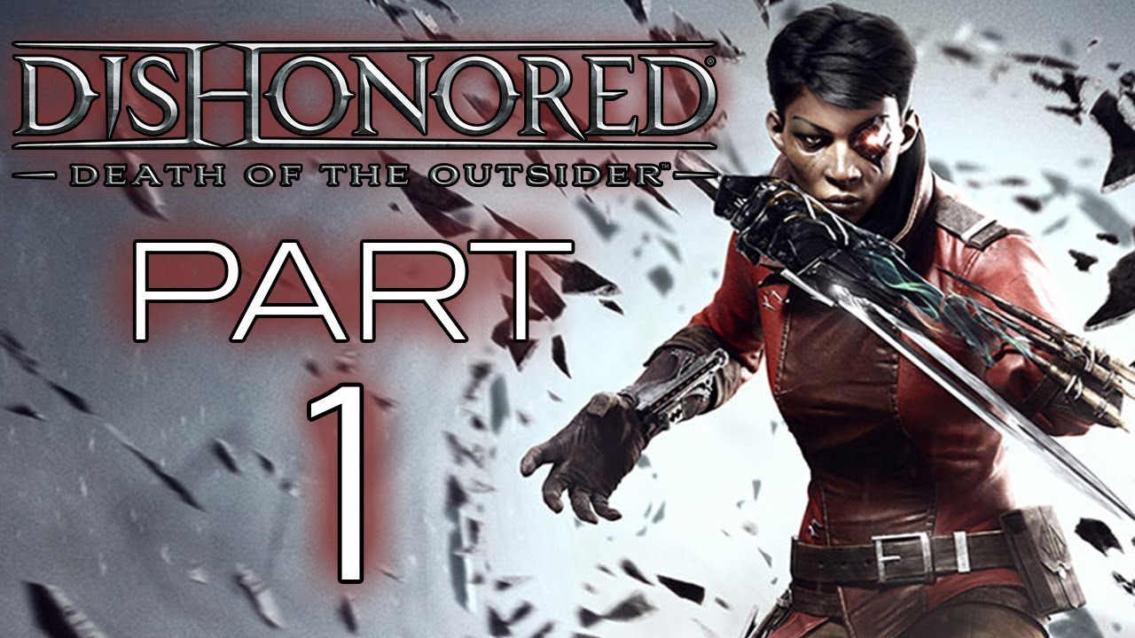 Dishonored Death Of The Outsider Let S Play Part 1 One Last Fight Danq8000 Youtube