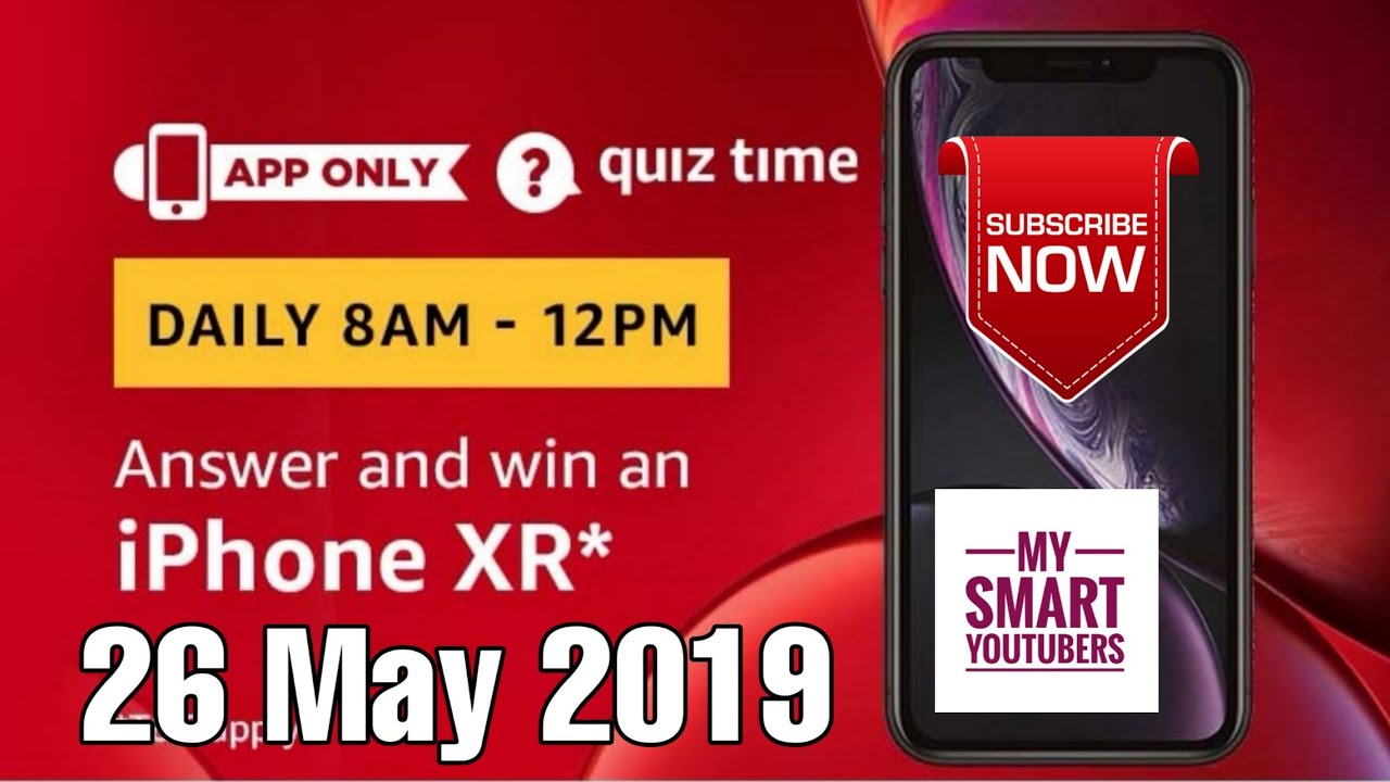 Amazon Quiz Answer Today Win iPhone XR , 26 May 2019