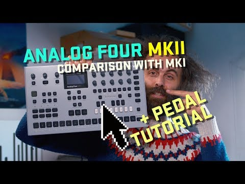 Analog Four MKII - Comparison with MKI + How to set up pedals