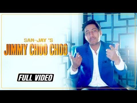 Jimmy Choo Choo | SAN-JAY | Full Video | New Punjabi Song 2019 | Stair Records