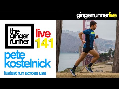 GINGER RUNNER LIVE #141 | Pete Kostelnick - Fastest Run Across The United States!