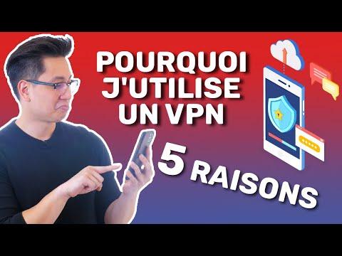 Pourquoi j'utilise un VPN : 5 RAISONS d'utiliser un VPN expliquées