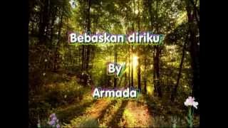 Armada - Bebaskan diriku with lyrics.mp4