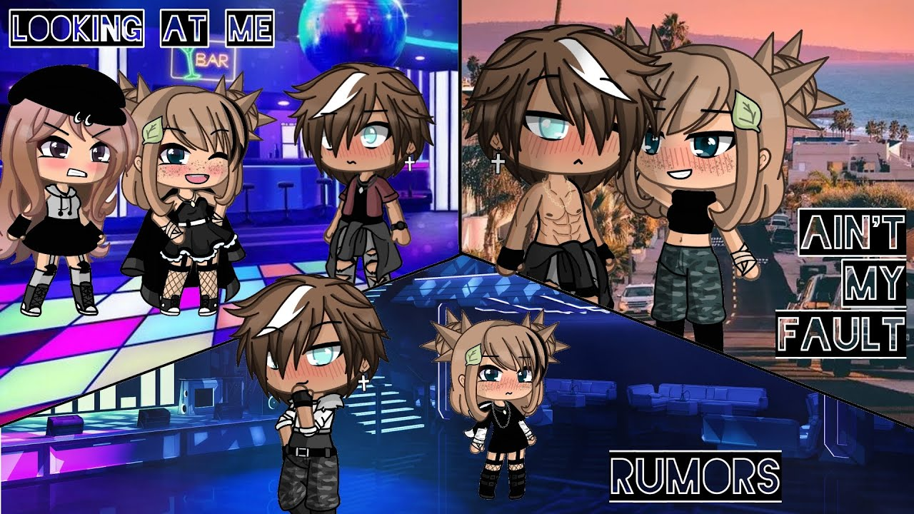 GLMV Looking At Me / Rumors / Ain't My Fault part 2/2 //GachaLife// -NekoBaka studios-