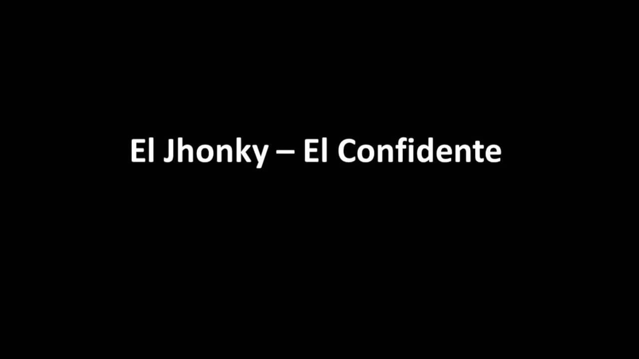 el confidente jhonky