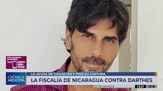 Acusan en Nicaragua a Juan Darthés por violación y piden su captura