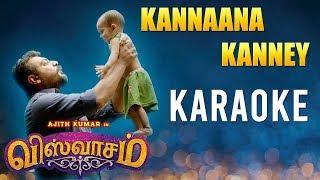 Kannaana Kanney - Karaoke | Viswasam | Ajith Kumar, Nayanthara | D.Imman | Siva