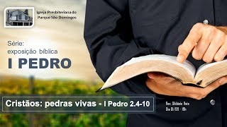 I. P. Pq. São Domingos - 01/09/2019 - Cristãos: pedras vivas - I Pedro 2: 4-10