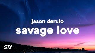 Jason Derulo - SAVAGE LOVE (Lyrics) Prod. Jawsh 685