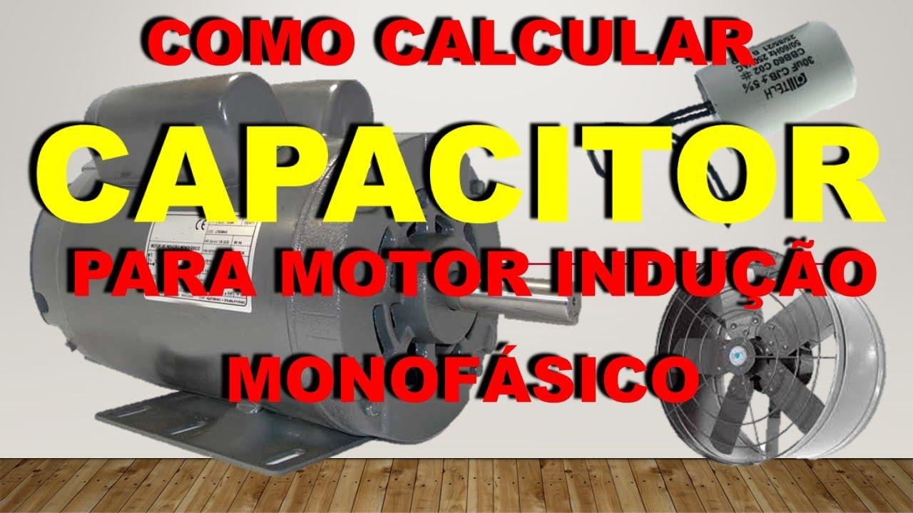 Como calcular o capacitor para motor monofásico