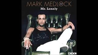 Mark Medlock - 2007 - Now Or Never - Album Version