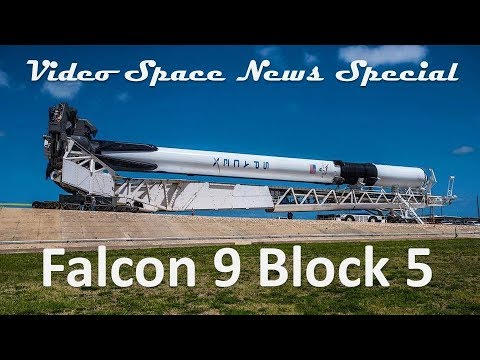 SpaceX Falcon 9 Block 5 - Was ist neu? | Video Space News Special