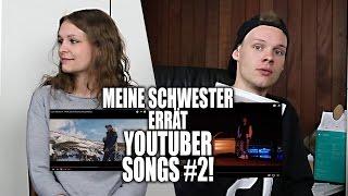 MEINE SCHWESTER BEWERTET YOUTUBER SONGS 2!