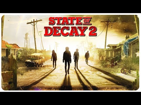 State of Decay 2 - How Will You Survive? | State of Decay 2 Gameplay Part 1