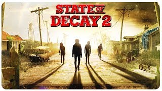 State of Decay 2 Gameplay - The Zombie Apocalypse - State of Decay 2 Part 1 Walkthrough