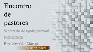 Encontro de pastores 24/06/2020