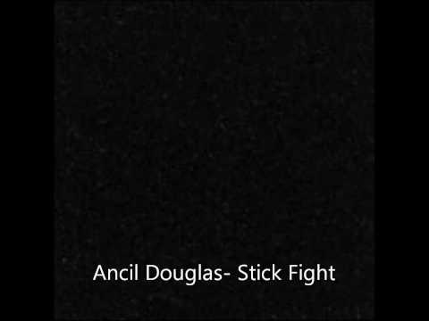 Ancil Douglas- Stick Fight