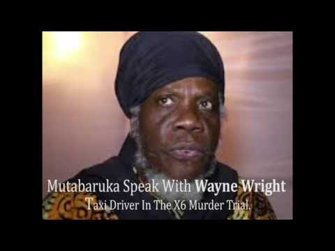 Mutabaruka Interview ''Wayne Wright'' Taxi Driver In The X6 Murder Trial