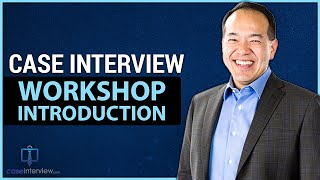 case interview workshop introduction video 1 of 12