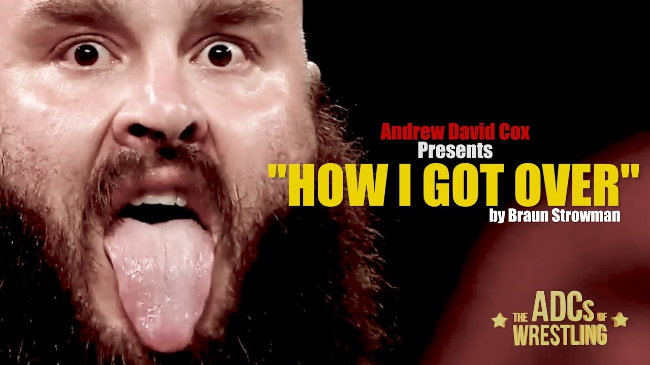 """How I Got Over"" - Braun Strowman"