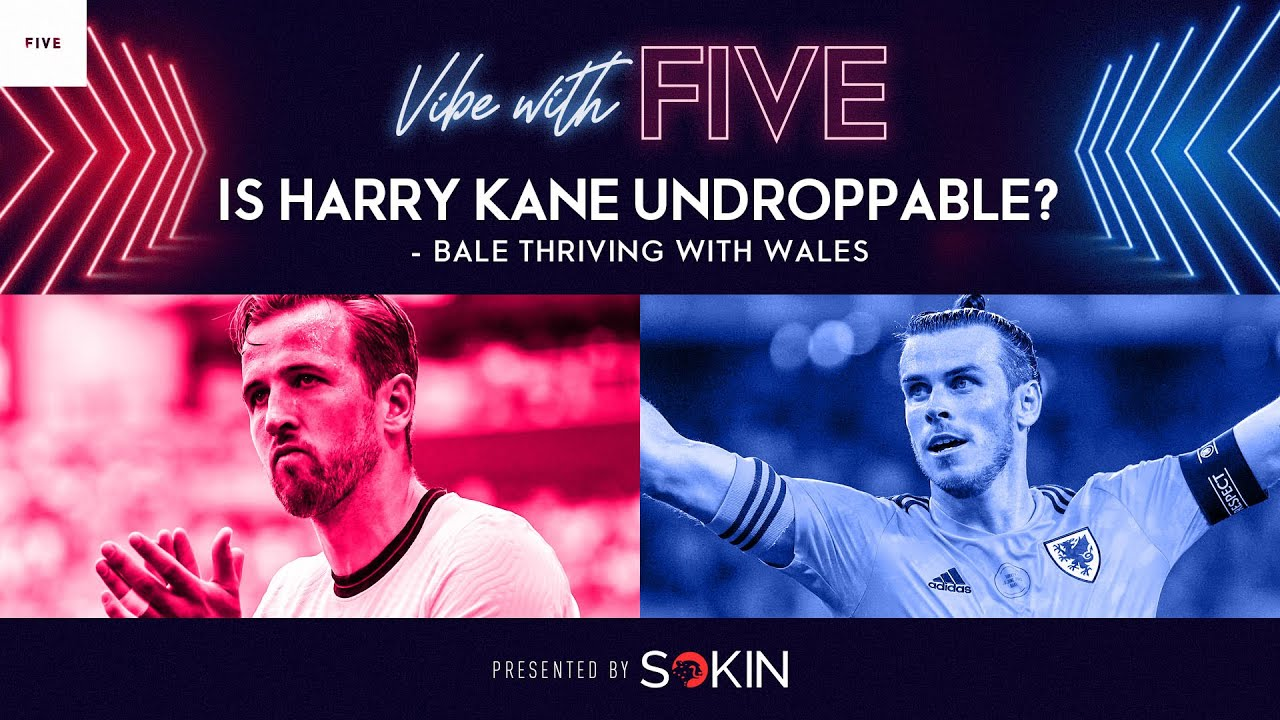 Download Is Harry Kane Undroppable?! | Bale Thriving Under Wales | Vibe With FIVE Ft. Robbie Savage