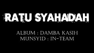 RATU SYAHADAH - In-Team Lirik