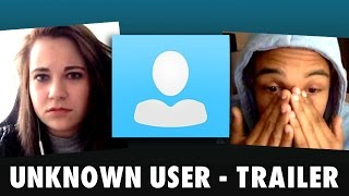 Unknown User - Trailer thumbnail