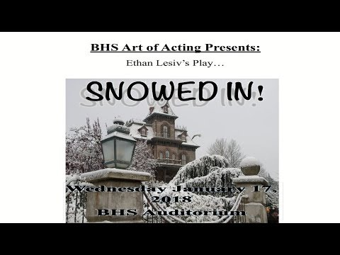 """2018 BHS Art of Acting """"Snowed In"""""""