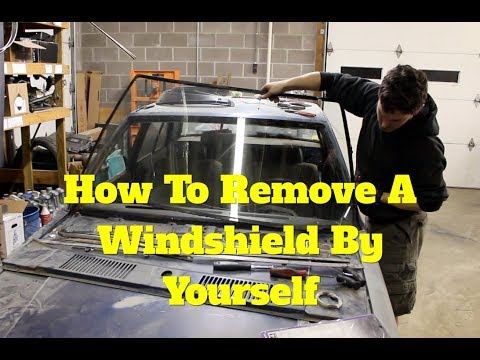 How To Remove A Windshield By Yourself