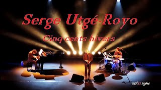 Serge Utgé-Royo - Cinq cents hivers