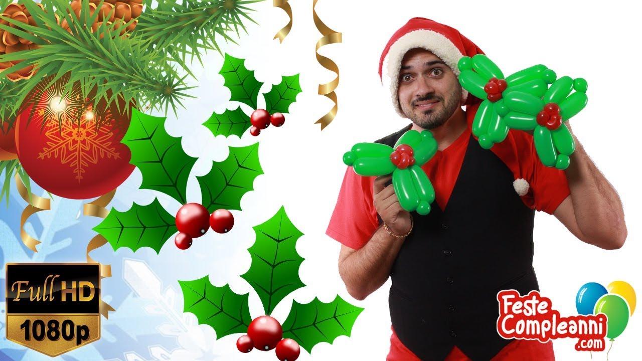 Ben noto Decorazioni di Natale con Palloncini - Agrifoglio - Tutorial 215 KY24