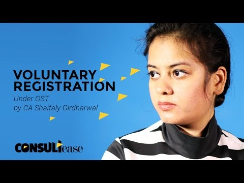 Voluntary Registration Under GST - GST Guide for Beginners in Hindi