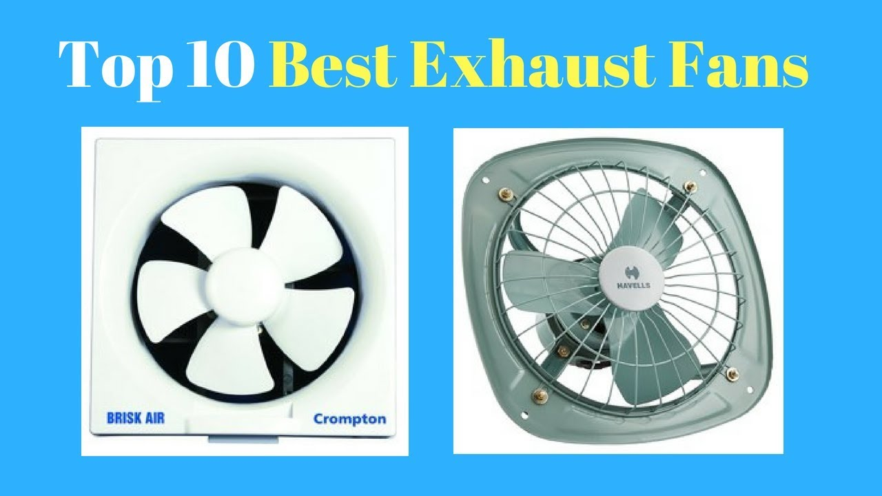 Top 10 Best Exhaust Fans In India With Price For Kitchen Bathroom Rooms