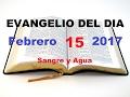 Download Evangelio del Dia- Miercoles 15 de Febrero 2017- Sangre y Agua MP3 song and Music Video