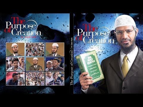 The Purpose of Creation | by Dr Zakir Naik | Part-1