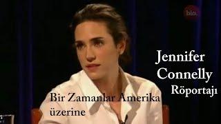 Jennifer Connelly röportajı Bir Zamanlar Amerika üstüne Türkçe Altyazılı