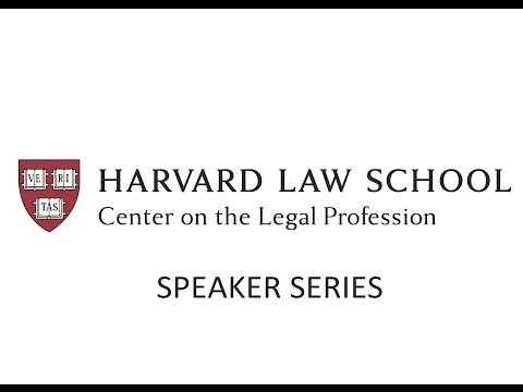 CLP Speaker Series - The Legal Profession: What is Wrong and How to Fix it