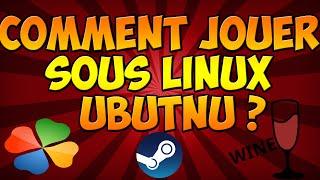 COMMENT JOUER SOUS LINUX UBUNTU ?