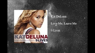 Watch Kat Deluna Love Me Leave Me video