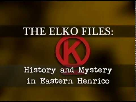 THE ELKO FILES: History and Mystery in Eastern Henrico