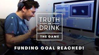 Truth or Drink Kickstarter Update! | Truth or Drink | Cut