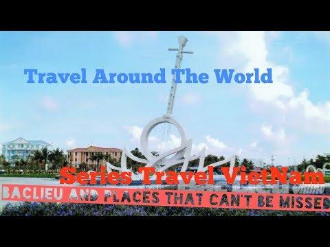 Travel Viet Nam - Du lịch Việt Nam : Journey 2: Travel Bac Lieu - Viet Nam - Du lịch  Bạc Liêu