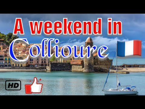A weekend in Collioure - France 🇫🇷